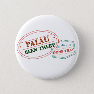 Palau Been There Done That 6 Cm Round Badge
