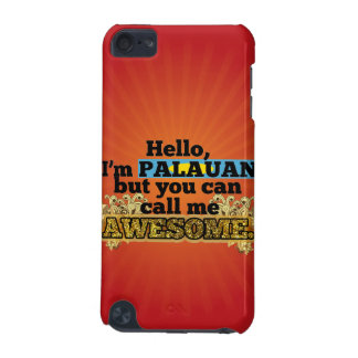 Palauan, but call me Awesome iPod Touch 5G Cover