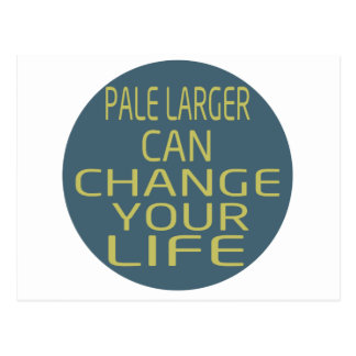 Pale Larger Can Change Your Life Post Card