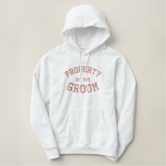 Pale Pink Embroidery Property of the Groom Embroidered Hoodie