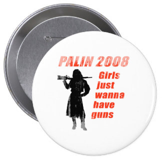 Palin 2008 - Girls just wanna have guns Faded png Button