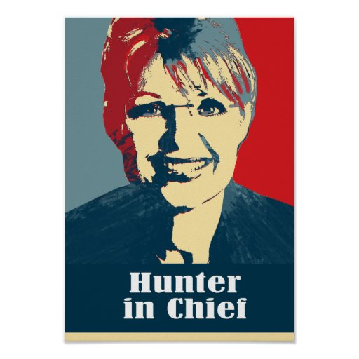 Palin 2012 - Hunter in Chief Poster
