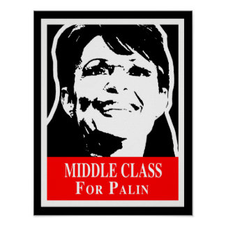 Palin 2012 - MIDDLE CLASS FOR PALIN Posters