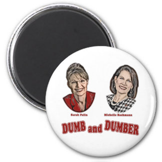 Palin and Bachmann Dumb and Dumber 6 Cm Round Magnet
