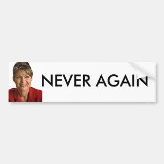 Palin- Never Again Bumper Stickers