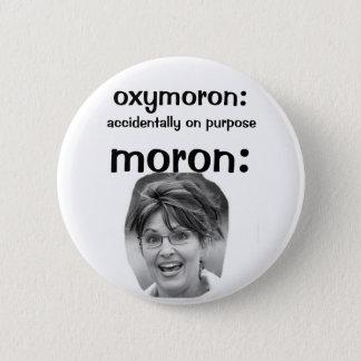 Palin oxymoron 6 cm round badge