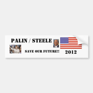 PALIN / STEELE,2012 SAVE OUR FUTURE ... BUMPER STICKER