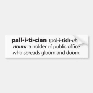 Pallitician Bumper Sticker
