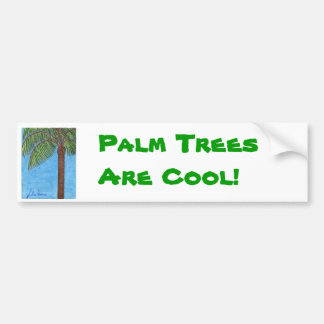 Palm Trees Are Cool Bumper Sticker by Julia Hanna