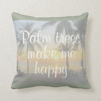 Palm Trees Make Me Happy Sunset Pillow