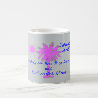 Palmetto Heat...Southern Boys Sweat..Girls Glisten Coffee Mug