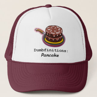 Pancake  Dumbfinitions Trucker Hat