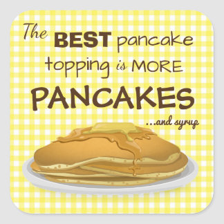 Pancakes and Syrup Topping Quote Square Sticker