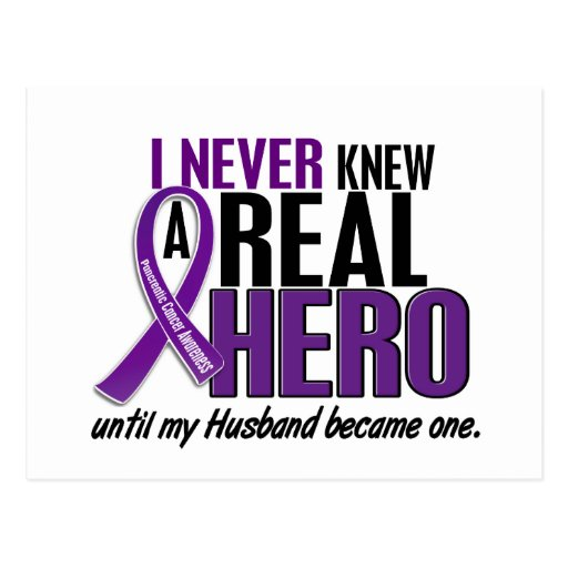 Pancreatic Cancer NEVER KNEW A HERO 2 Husband Post Cards