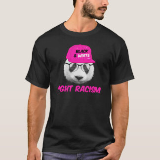 PANDA FIGHT RACISM T-Shirt