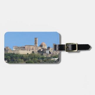 Panorama of Volterra village . Tuscany, Italy Bag Tag