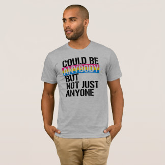Pansexuality - Could be anybondy but not just anyo T-Shirt