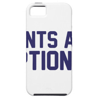 Pants Are Optional Tough iPhone 5 Case