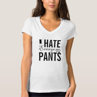 pants haters unite! T-Shirt
