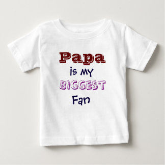 Papa is my biggest fan Infant Toddler T-Shirt