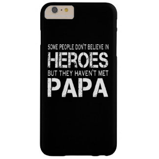 PAPA IS MY HERO BARELY THERE iPhone 6 PLUS CASE
