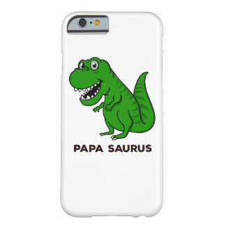 Papa Saurus Dinosaur Barely There iPhone 6 Case