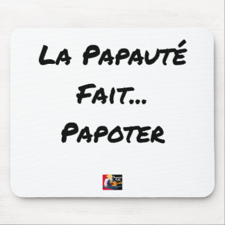 PAPACY MAKES CHATTER - Word games Mouse Pad