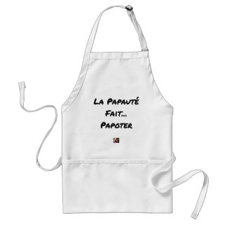 PAPACY MAKES CHATTER - Word games Standard Apron