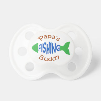 Papas Fishing Buddy Baby Pacifiers