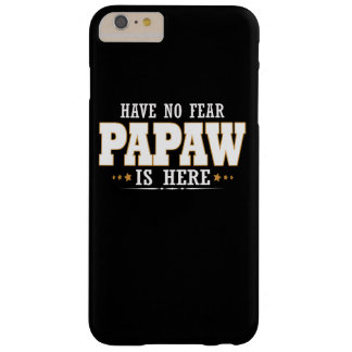 PAPAW IS HERE BARELY THERE iPhone 6 PLUS CASE