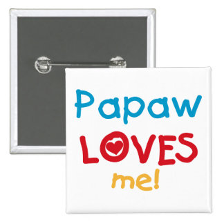 Papaw Loves Me T-shirts and Gifts Button