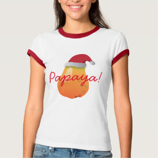 Papaya! T-Shirt