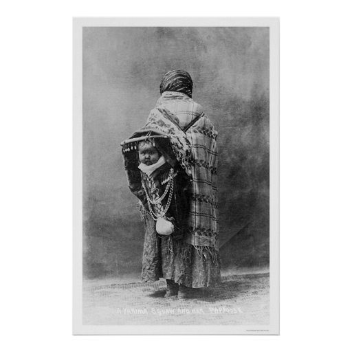 Papoose & Yakama Squaw 1910 Posters