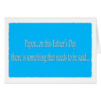 Papou Happy Father Day Funny Card