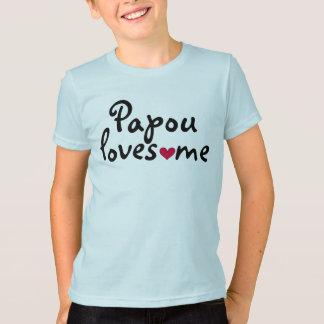 Papou loves me shirt