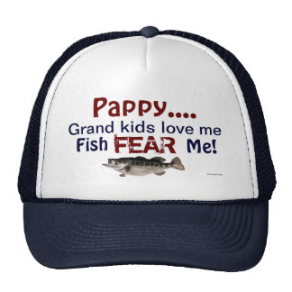 Pappy...Grand Kids Love Me Fish Fear Me Hat