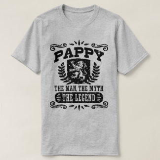 Pappy The Man The Myth The Legend T-Shirt