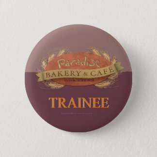 Paradise Bakery & Cafe Trainee Button