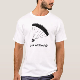 paraglider, got altitude? T-Shirt