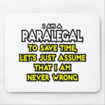 Paralegal...Assume I Am Never Wrong Mousemat