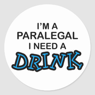 Paralegal Need a Drink Round Sticker