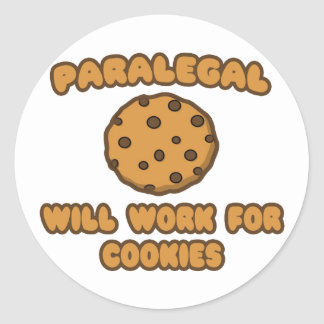Paralegal .. Will Work for Cookies Round Sticker
