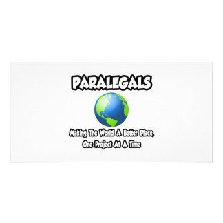 Paralegals...Making the World a Better Place Custom Photo Card