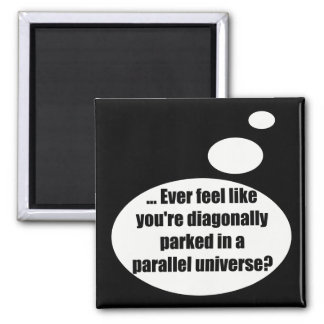 Parallel Universe Talking T-shirts Gifts Square Magnet