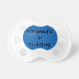 Paramedic in Training Pacifiers
