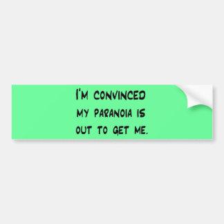 paranoia bumper stickers