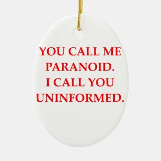paranoid ornament