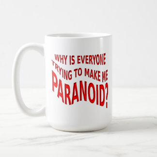 Paranoid Funny Mug