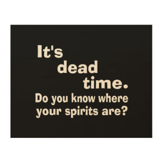 Paranormal Dead Time Public Service Announcement Wood Canvases