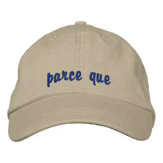 Parce Que Is Because In French Embroidered Cap